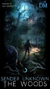 Sender Unknown: The Woods - Text Adventure